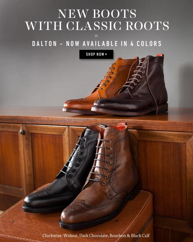 New Boots With Classic Roots - Dalton Now Available in 4 Colors. Shop Now >