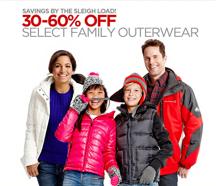 SAVINGS BY THE SLEIGH-LOAD!          30-60% OFF SELECT FAMILY OUTERWEAR