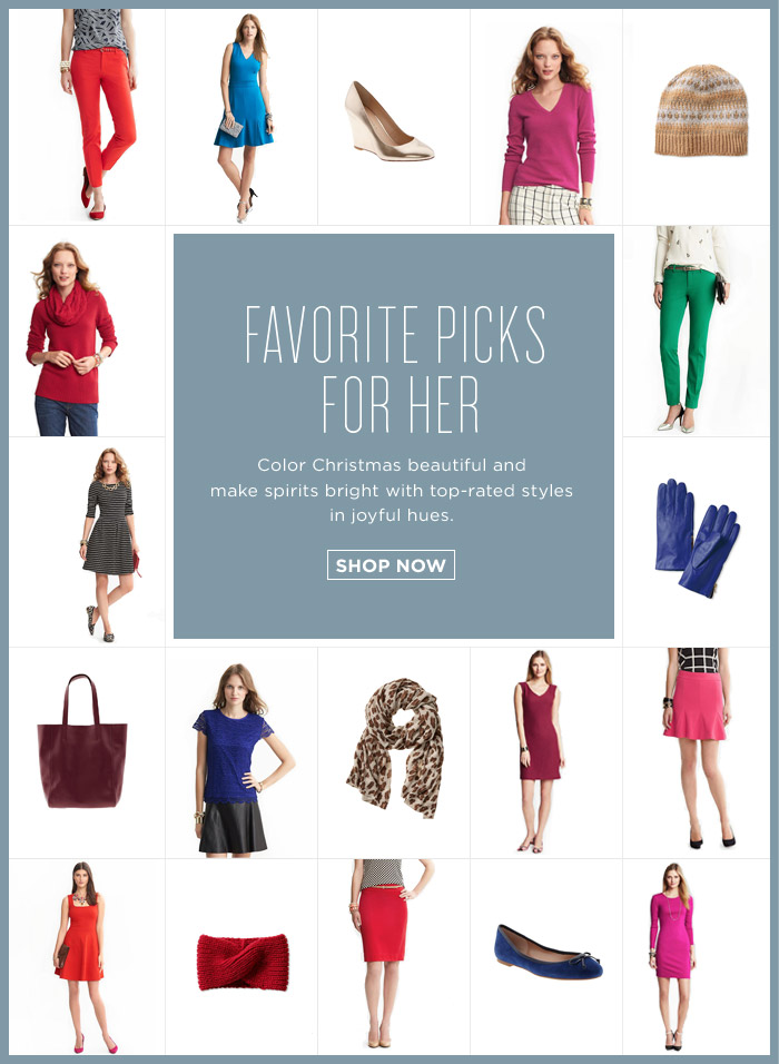 FAVORITE PICKS FOR HER | SHOP NOW
