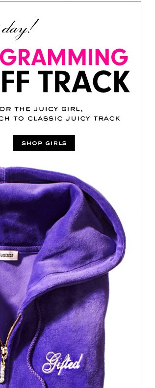 Last Day! Free monogramming and 30 percent off track. The perfect gift for the Juicy girl, with a monogrammed touch to classic Juicy track. SHOP GIRLS.