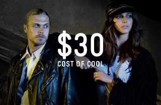 Cost of Cool: $30 and Under