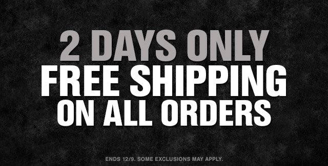 2 DAYS ONLY FREE SHIPPING ON ALL ORDERS