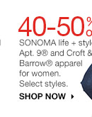 40-50% off SONOMA life + style, Apt.9 and Croft & Barrow apparel for women. Select styles. SHOP NOW