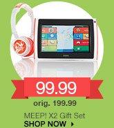 99.99 MEEP! X2 Gift Set. orig. 199.99. SHOP NOW