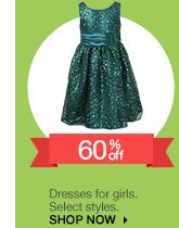 60% off Dresses for girls. Select styles. SHOP NOW