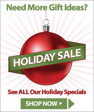 Need More Gift Ideas? See ALL Our Holiday Specials
