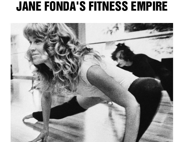 Jane Fonda's Fitness Empire