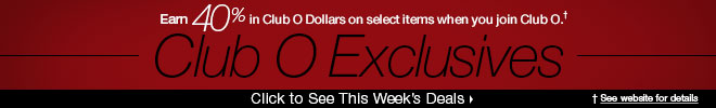 Club O - Earn 40% in Club O Dollars on select items when you join Club O� - Click to See This Week's Deals
