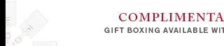 Complimentary gift boxes