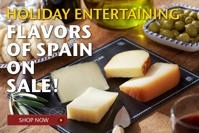 Holiday Entertaining - Flavors of Spain on Sale! Shop Now