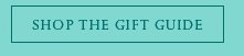 SHOP THE GIFT GUIDE