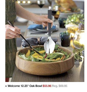 Welcome 12.25in Oak Bowl $55.96 Reg.  $69.95