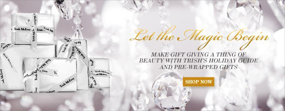 Shop Trish's Holiday Guide and Pre-Wrapped Gifts