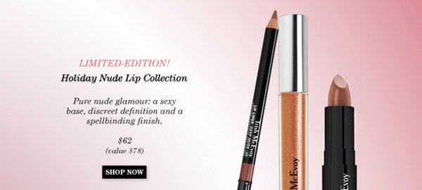 Trish McEvoy Limited Edition! Holiday Nude Lip Collection