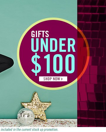 Gifts Under $100! Shop Now
