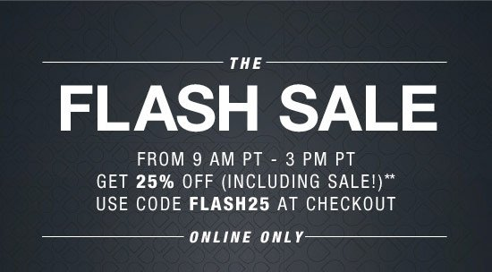 The Flash Sale from 9am PT - 3pm PT