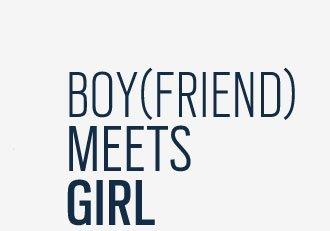 Boy(Friend) Meets Girl