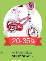 20-35% off All Huffy bikes. SHOP NOW