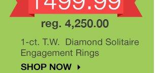 1499.99 1-ct. T.W.  Diamond Solitaire Engagement Rings. reg. 4,250.00. SHOP NOW