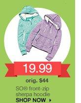 19.99 SO® front-zip sherpa hoodie. orig. $44. SHOP NOW