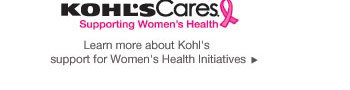 Learn more about Kohl's support for women's health initiatives.