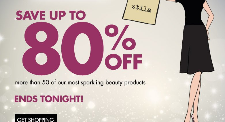 save up to 80% off more than 50 of our most sparkling beauty productsends tonight GET SHOPPING!!