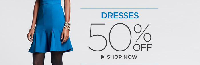 DRESSES 50% OFF | SHOP NOW