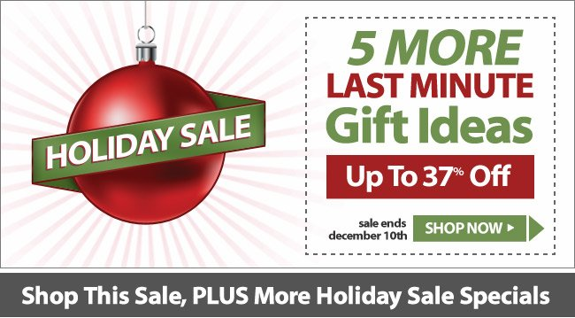 Holiday Sale - 5 More Last Minute Gift Ideas - Up To 37% Off!