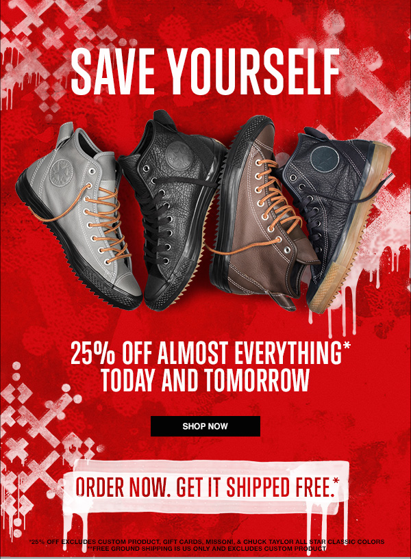 SAVE YOURSELF - 25% OFF ALMOST EVERYTHING