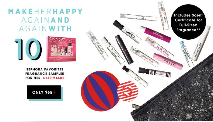 MAKE HER HAPPY AGAIN AND AGAIN WITH 10. Sephora Favorites Fragrance Sampler for Her. Includes Scent Certificate for Full-Sized Fragrance** Only $65 $140 Value