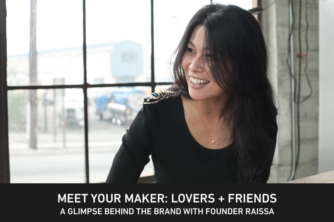 Meet Your Maker: Lovers + Friends