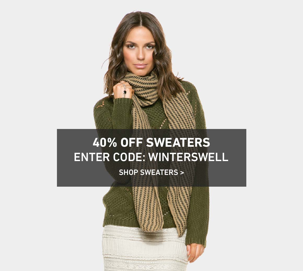 Ends Tonight: 40% Off Sweaters! Enter Code: WINTERSWELL