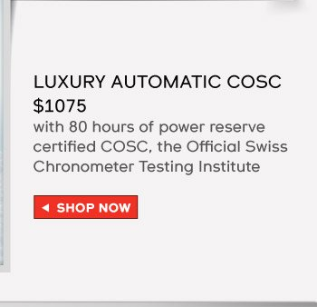 with 80 hours of power reserve certified COSC, the Official Swiss Chronometer Testing Institute