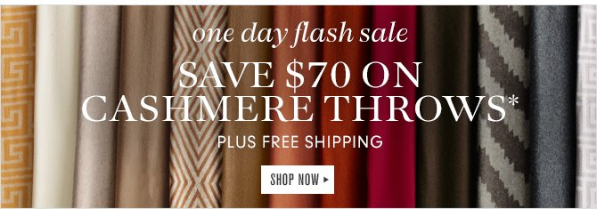 One Day Flash Sale - Save $70 on Cashmere Throws* Plus Free Shipping -- SHOP NOW