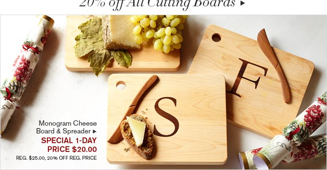 20% Off All Cutting Boards* -- SHOP IN STORES & ONLINE