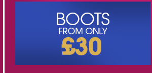 Boots from only £30