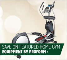 Save on Featured Home Gym Equipment by ProForm
