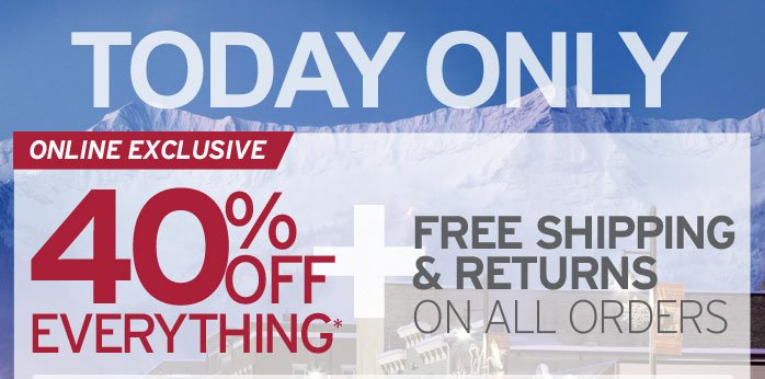 Today Only - 40% OFF Everything
