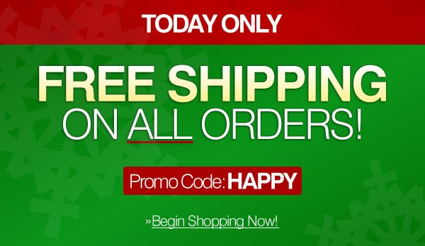 Today Only - Free Shipping on All Orders - Use Promo Code: HAPPY