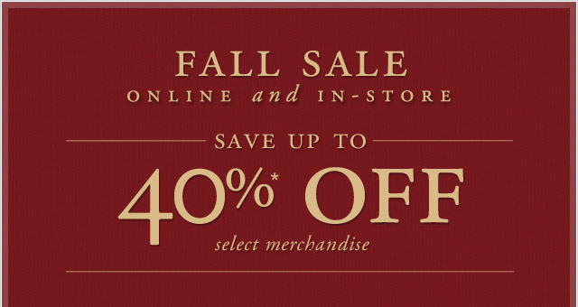 FALL SALE ONLINE AND IN-STORE