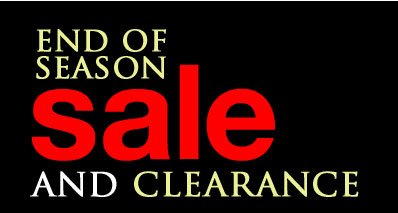 End of Season SALE and CLEARANCE