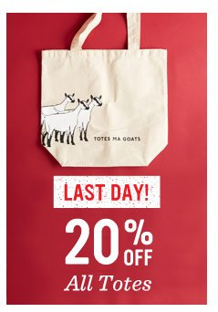 Last day! 20% off all totes