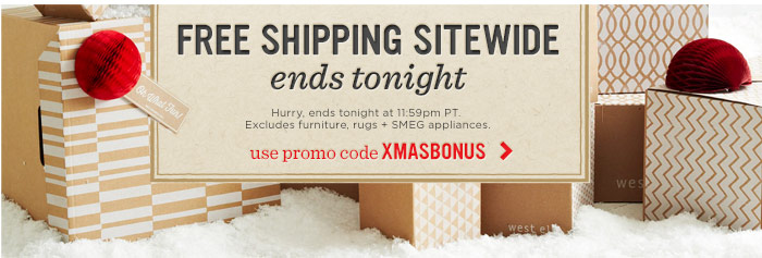 Free shipping sitewide ends tonight. Use promo code XMASBONUS
