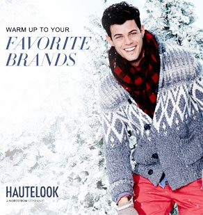 WARM UP TO YOUR FAVORITE BRANDS - HAUTELOOK - A NORDSTROM COMPANY