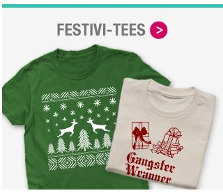 FESTIVI-TEES: Holiday T-shirts Galore!