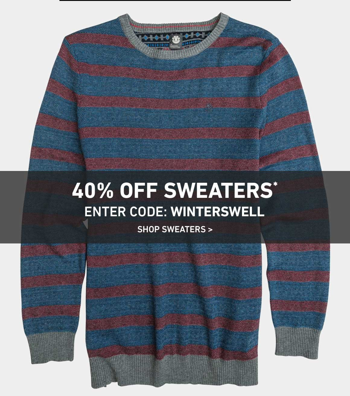 ENDS TONIGHT AT MIDNIGHT: 40% Off New Sweaters! Enter Code: WINTERSWELL