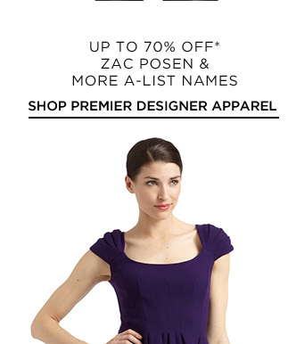 Up To 70% Off* Zac Posen & More A-List Names