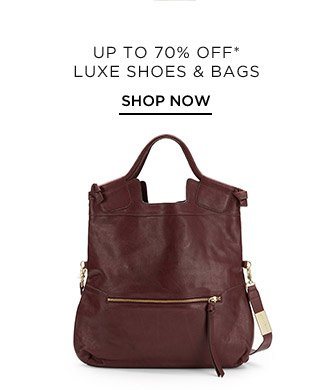 Up To 70% Off* Luxe Shoes & Bags