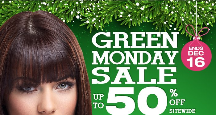 Green Monday Sale Up to 50% Off site wide