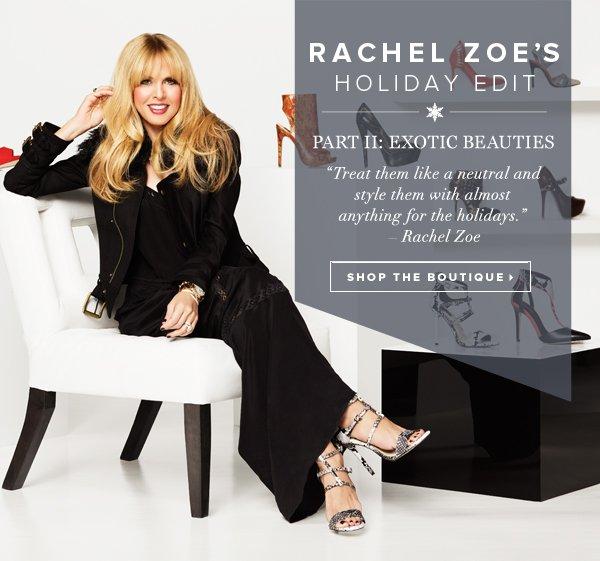 Rachel Zoe's Holiday Edit Part II: Exotic Beauties - - Shop the Lookbook
